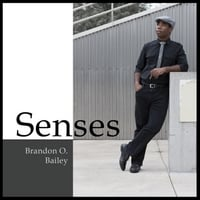 Brandon O. Bailey | Senses