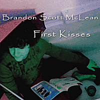 Brandon Scott McLean | First Kisses