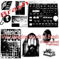 Brash | The Changing Moods of Brash (Demos and Promos)