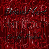 Bravehart | One Blood (Cry for Freedom)