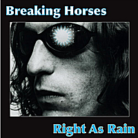 Breaking Horses | Right As Rain