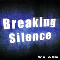 Breaking Silence | We Are
