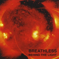 Breathless | Behind The Light