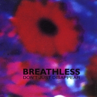 Breathless | Don't Just Disappear