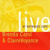 Brenda Carol & ClaireVoyance | Live At Hothouse Cafe