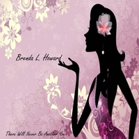Brenda L. Howard | There Will Never Be Another You