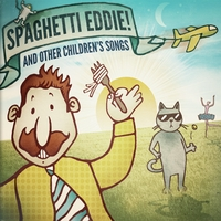 Brendan Parker | Spaghetti Eddie! And Other Children's Songs