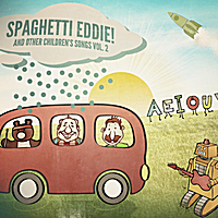 Brendan Parker | Spaghetti Eddie! And Other Children's Songs, Vol. 2