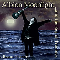 Brent Fraser | Albion Moonlight and the Sea of Troubles