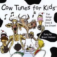 Brent Holmes | Cow Tunes for Kids