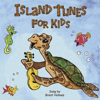 Brent Holmes | Island Tunes for Kids (Caribbean Version)