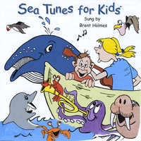 Brent Holmes | Sea Tunes For Kids