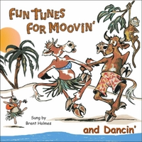 Brent Holmes | Fun Tunes for Moovin' and Dancin'