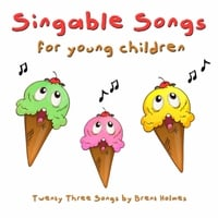 Brent Holmes | Singable Songs for Young Children