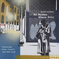 Brent Laidler | No Matter Where Noir