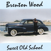 Brenton Wood | Sweet Old School
