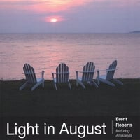 Brent Roberts | Light in August - limited edition single