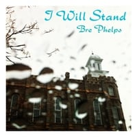 Bre Phelps | I Will Stand