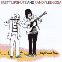 Brett Lipshutz & Randy Lee Gosa | Night and Day