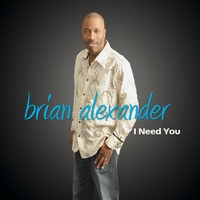 Brian Alexander | I Need You