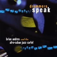 Brian Andres and the Afro-Cuban Jazz Cartel | Drummers Speak