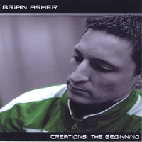 Brian Asher | Creations: The Beginning