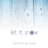Brian Blume | Let It Snow