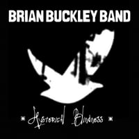 Brian Buckley Band | Hysterical Blindness