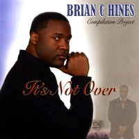 Brian C Hines | It's Not Over