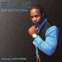 Brian C Hines | Give God the Praise