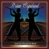 Brian Copeland | Love Can Change the World