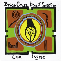 Brian Cruse & the J.Smith Trio | Con Legno