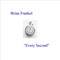 Brian Frankel | Every Second