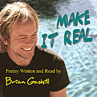 Brian Gaskill | Make It Real