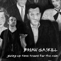 Brian Gaskill | Giving Up Time Travel for the Rain