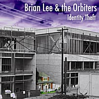 Brian Lee & the Orbiters | Identity Theft