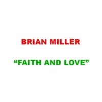 Brian Miller | Faith and Love