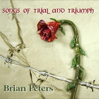 Brian Peters | Songs of Trial and Triumph