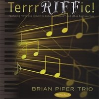 Brian Piper Trio | Terrrriffic!