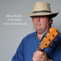 Brian Reilly | I'm Proud to Be an American