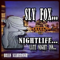 Brian Scarbrough | The Sly Fox Series: Livin the Nightlife... (Late Night Inn...)