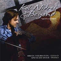 Brian Thornton & Spencer Myer | Kol Nidrei and Beyond, Lev's Story
