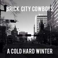 Brick City Cowboys | A Cold Hard Winter