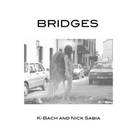 K-Bach  & Nick Sabia | Bridges