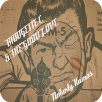 Bridgette C & the Good Love | Nobody Knows