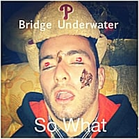 Bridge Underwater | So What