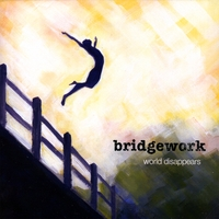 bridgework | World Disappears