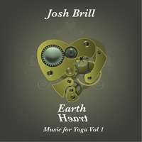 Josh Brill | Earth Heart:  Music for Yoga, Vol 1