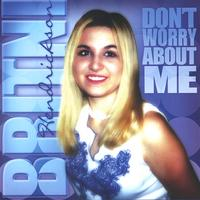 Britni Hendrickson | Don't Worry About Me