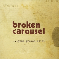 Broken Carousel | ...Your Proven Alibi